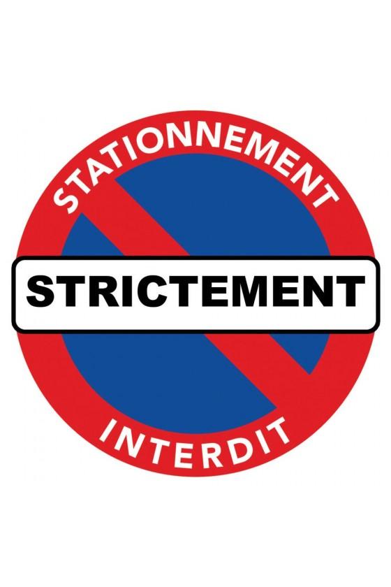 Le stationnement est strictement interdit à cet endroit